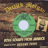 SALE ITEM - Derrick Morgan - Small Island Gal / Nehemiah Reid - Family War (Hop / Reggae Fever) 7""